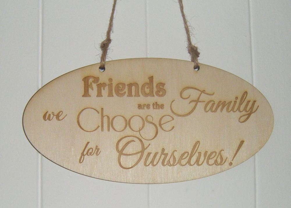 Friends are the Family wooden plaque