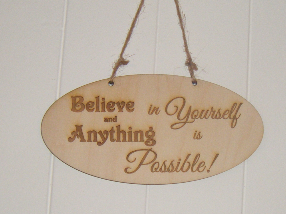 Believe in Yourself wooden plaque