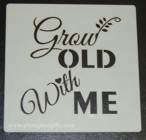 Grow old with me Stencil