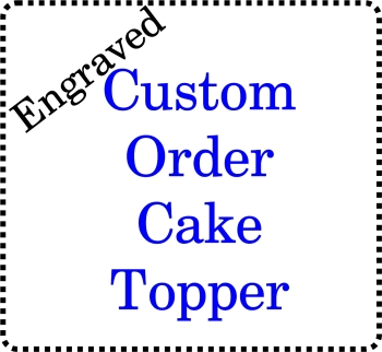 Engraved Bespoke Custom made Acrylic Cake Topper