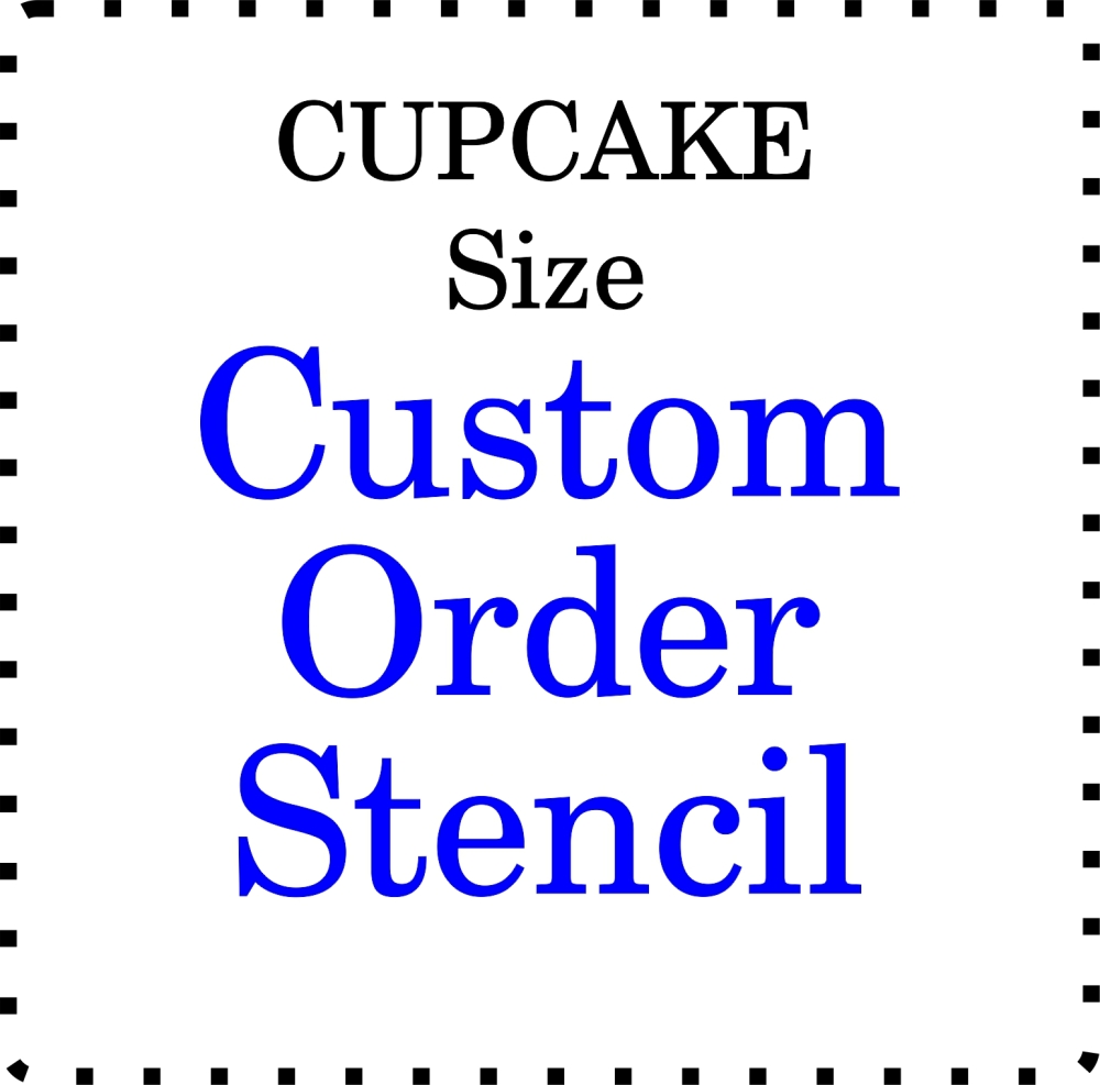 Custom Order Cupcake Cookie Stencil