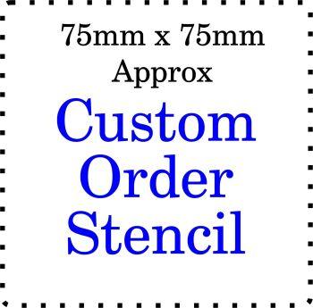 Custom order Cake Bespoke Stencil 3 Inch size