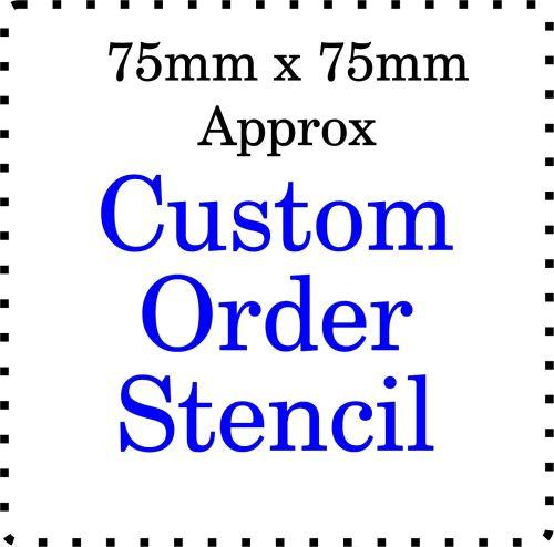 Custom order Cake Bespoke Stencil 3 Inch