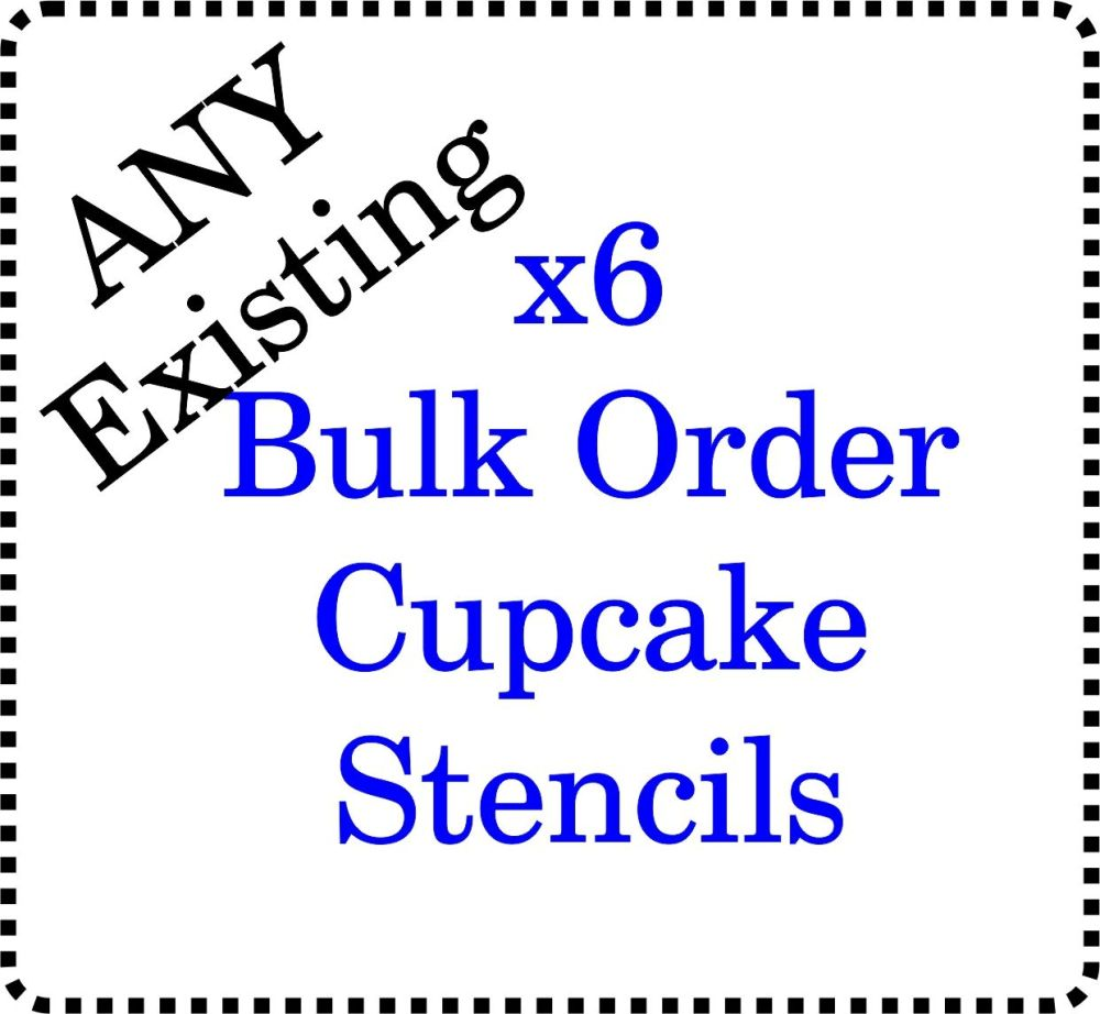 6 x Various EXISTING cupcake Stencils