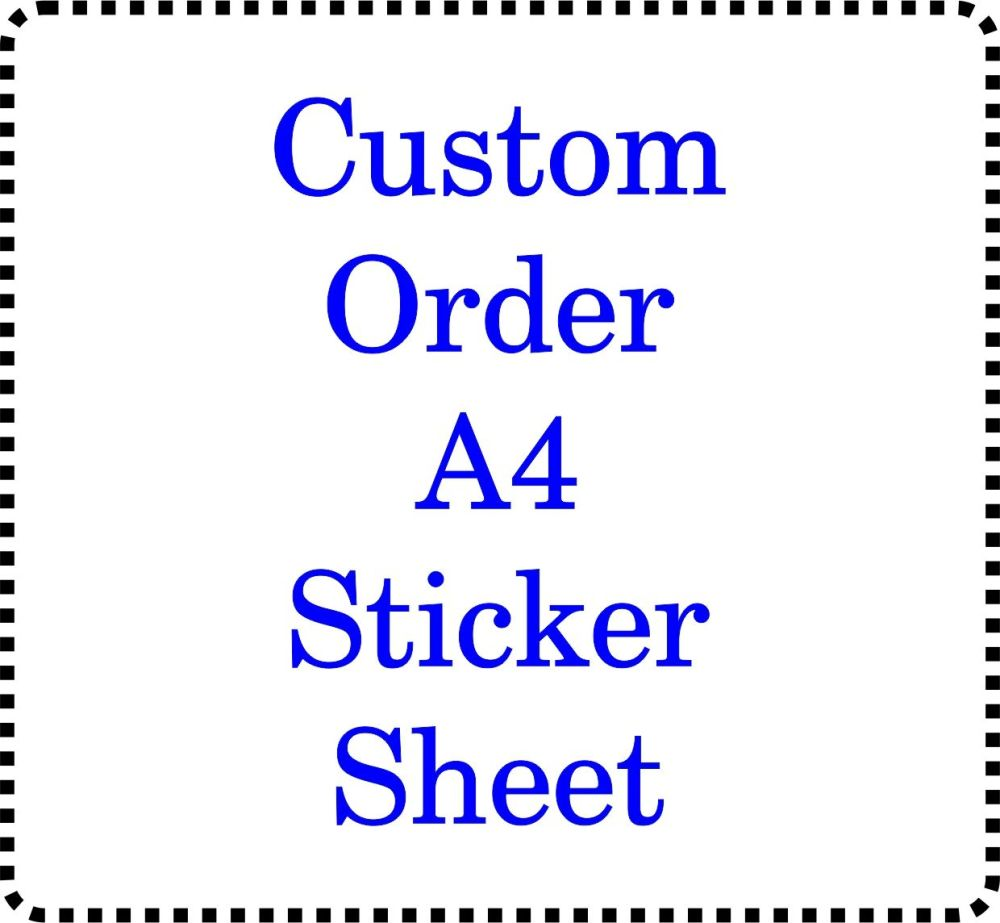 A4 Sheet of CUSTOM ORDER personalised Stickers
