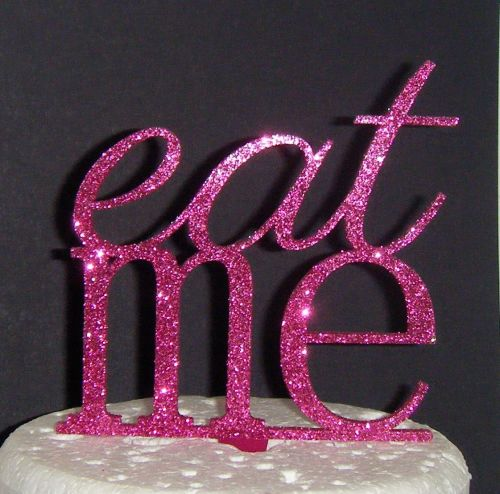 Eat Me Acrylic Cake Topper