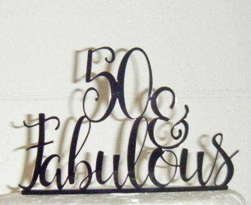 50 and Fabulous Acrylic Cake Topper