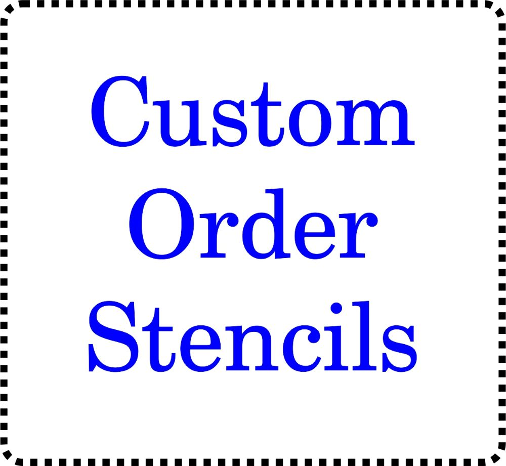 Custom order stencils