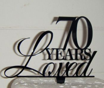 ..... years loved Cake Topper 21, 30, 40, 50, 60, 70etc  (style 2 )