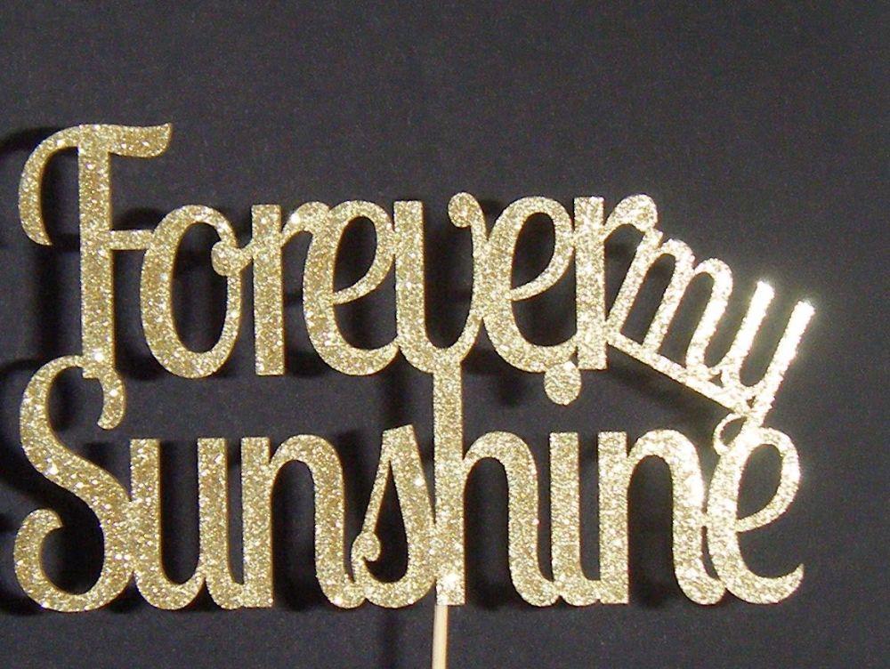 Forever My sunshine Cake Topper