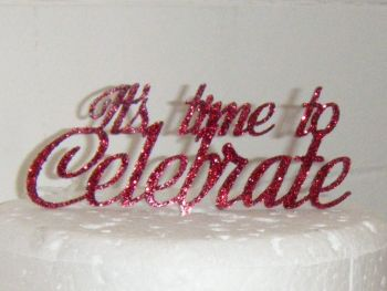 Time to Celebrate Cake Topper