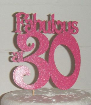 Fabulous at ......... Cake Topper 30, 40, 50, 60, 70 etc