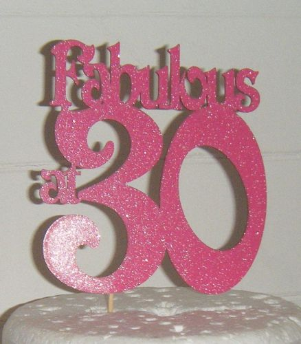 Fabulous at 30 Cake Topper 40, 50, 60, 70 etc