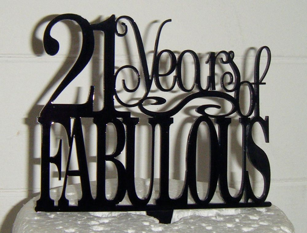 21 Years of Fabulous Cake Topper or any number!