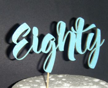 Eighty Cake Topper    (Sold design Exactly as shown)