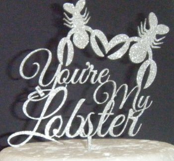 You're my lobster Silhouette Cake Topper