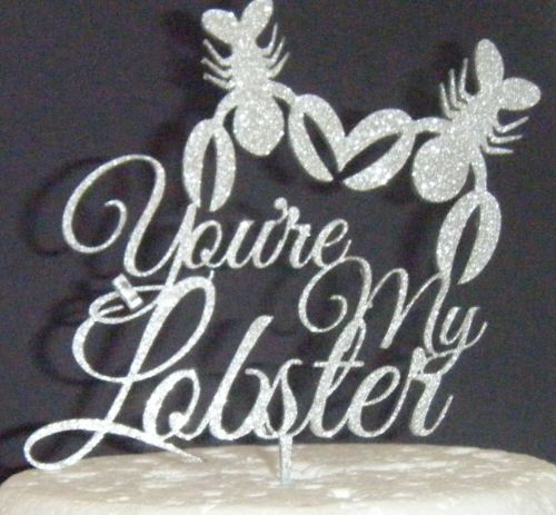 Your my lobster Silhouette Cake Topper