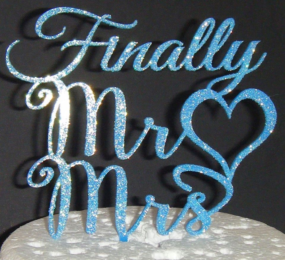 Finally Mr + Mrs Cake Topper