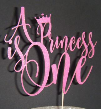 A Princess is One Cake topper