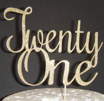 Twenty one 21 Cake Topper style 4   (Sold design Exactly as shown)