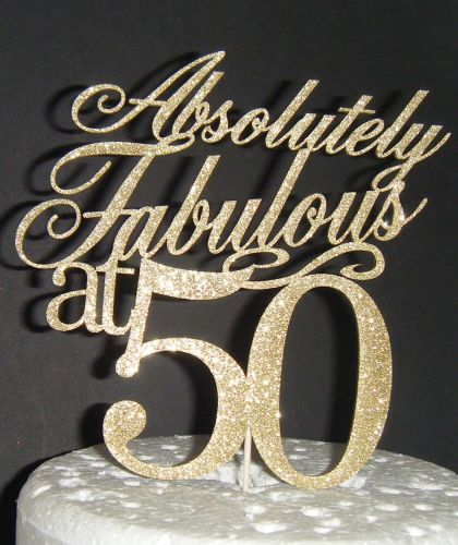 Absolutely Fabulous at ... Cake Topper 30, 40, 50, 60, 70 etc