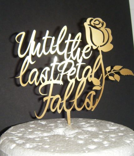 Until the last petal falls with rose Cake Topper