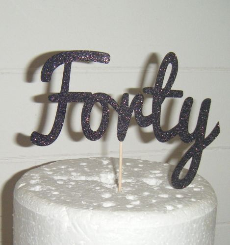Forty Cake Topper 4