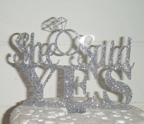 She said Yes with ring Cake Topper