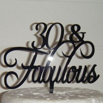 .. & Fabulous Cake Topper 30, 40, 50, 60, 70 etc  (Style 1) ANY Number