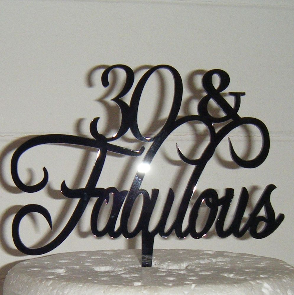 .. & Fabulous Cake Topper 30, 40, 50, 60, 70 etc  (Style 1)