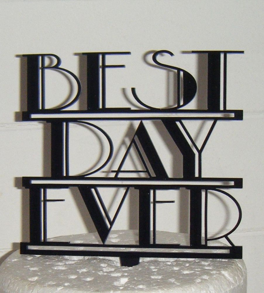 Best day ever  Cake Topper 3 Art Deco