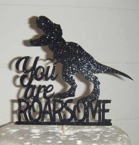 Dinosaur You are ROARSOME Silhouette Cake Topper