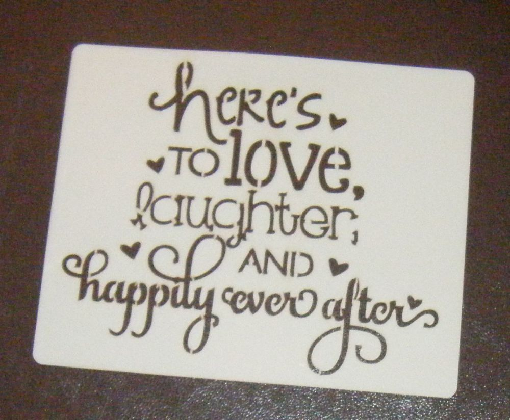 Here's to love, laughter and happily ever after Stencil