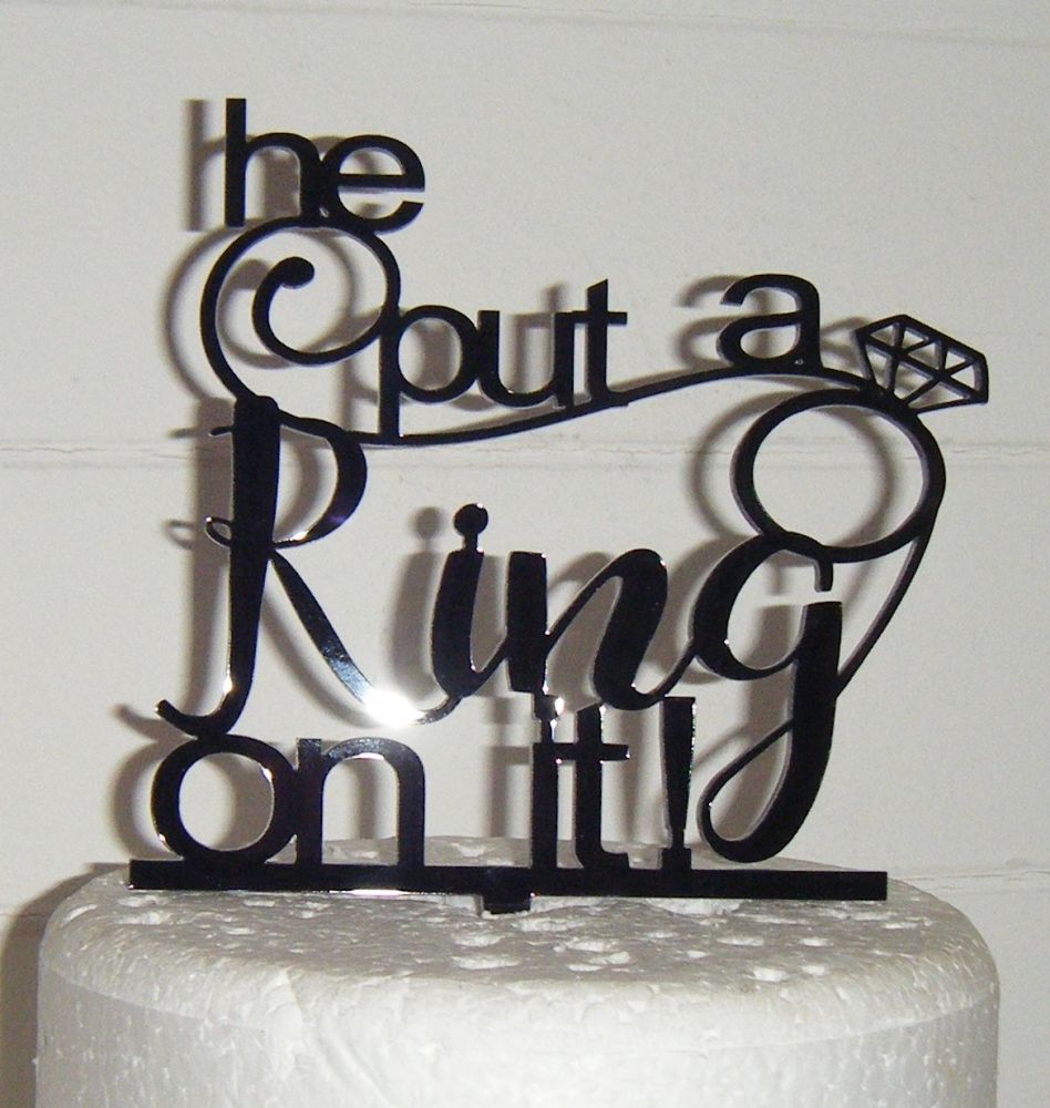 He put a ring on it Cake Topper Engagement