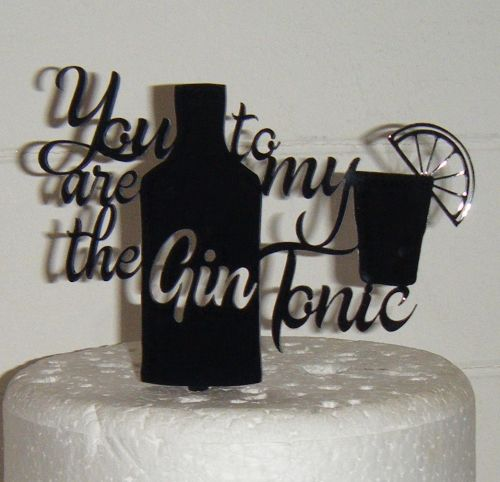 You are the Gin to my Tonic Cake Topper
