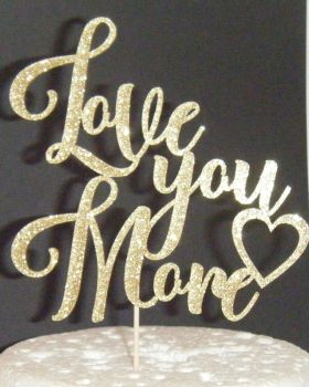 Love you more Cake Topper 2