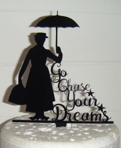 Go Chase Your Dreams - Mary Poppins  Silhouette Cake Topper