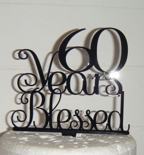 ..... years Blessed Cake Topper 10, 21, 30, 40, 50, 60, 70etc