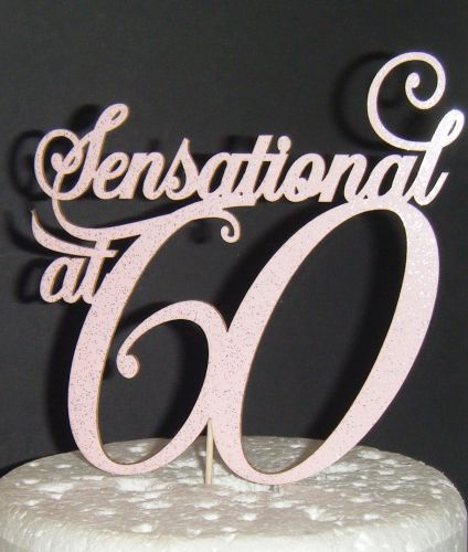 Sensational at Sixty Cake Topper