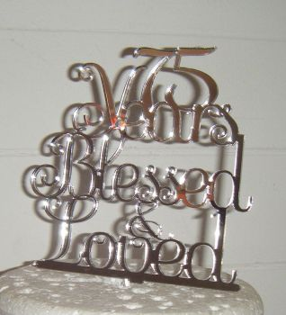 ..... years Blessed & Loved Cake Topper 10, 21, 30, 40, 50, 60, 70etc