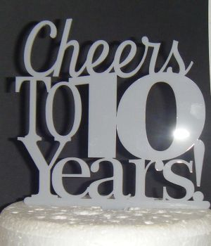 .....Cheers to 10 years Cake Topper any number, 21, 30, 40, 50, 60, 70etc