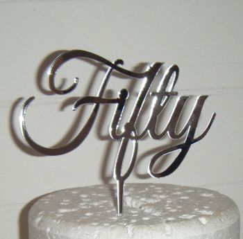 Fifty 50 Cake Topper    (Sold design Exactly as shown)