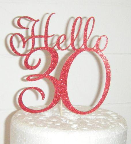 Hello 30, 40, 50, 60, 70 etc  Cake Topper