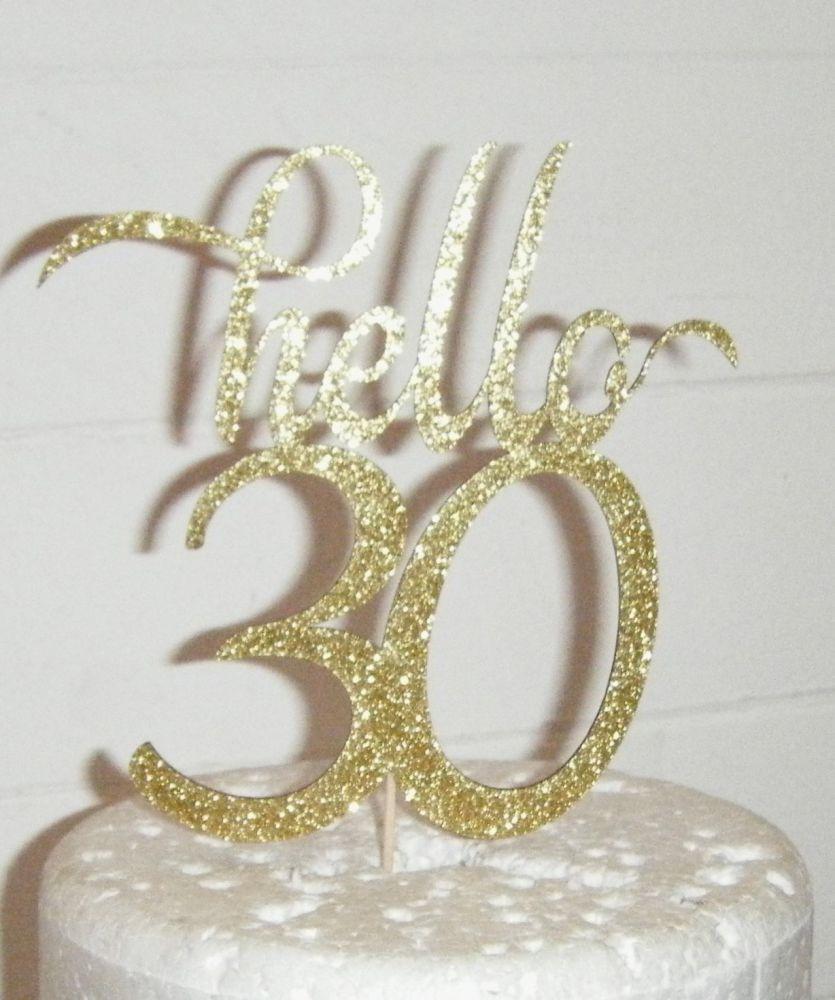 Hello 30, 40, 50, 60, 70 etc  Cake Topper 2