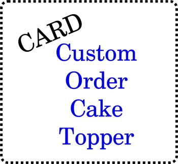 .......Plain or Glitter - Bespoke Custom made Budget Card Cake Topper