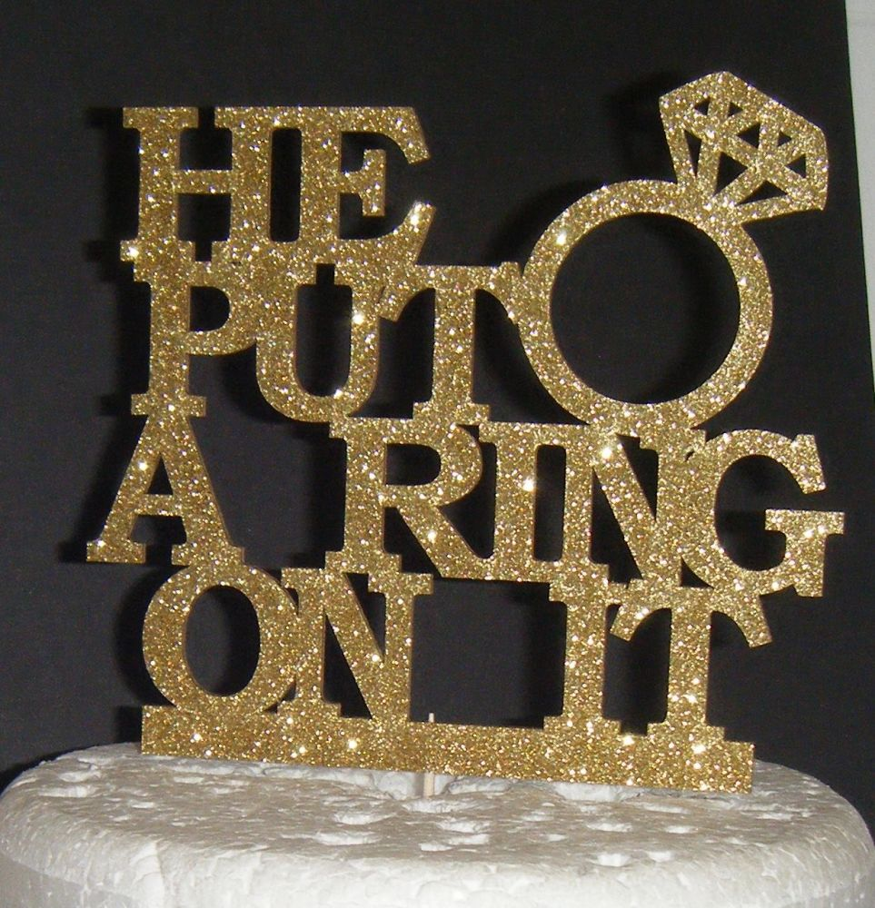 He put a ring on it 3 Cake Topper Engagement