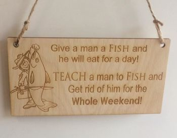 Teach a man to Fish wooden plaque