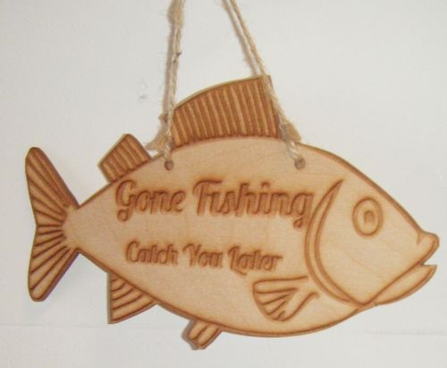 Gone Fishing Catch you later wooden plaque