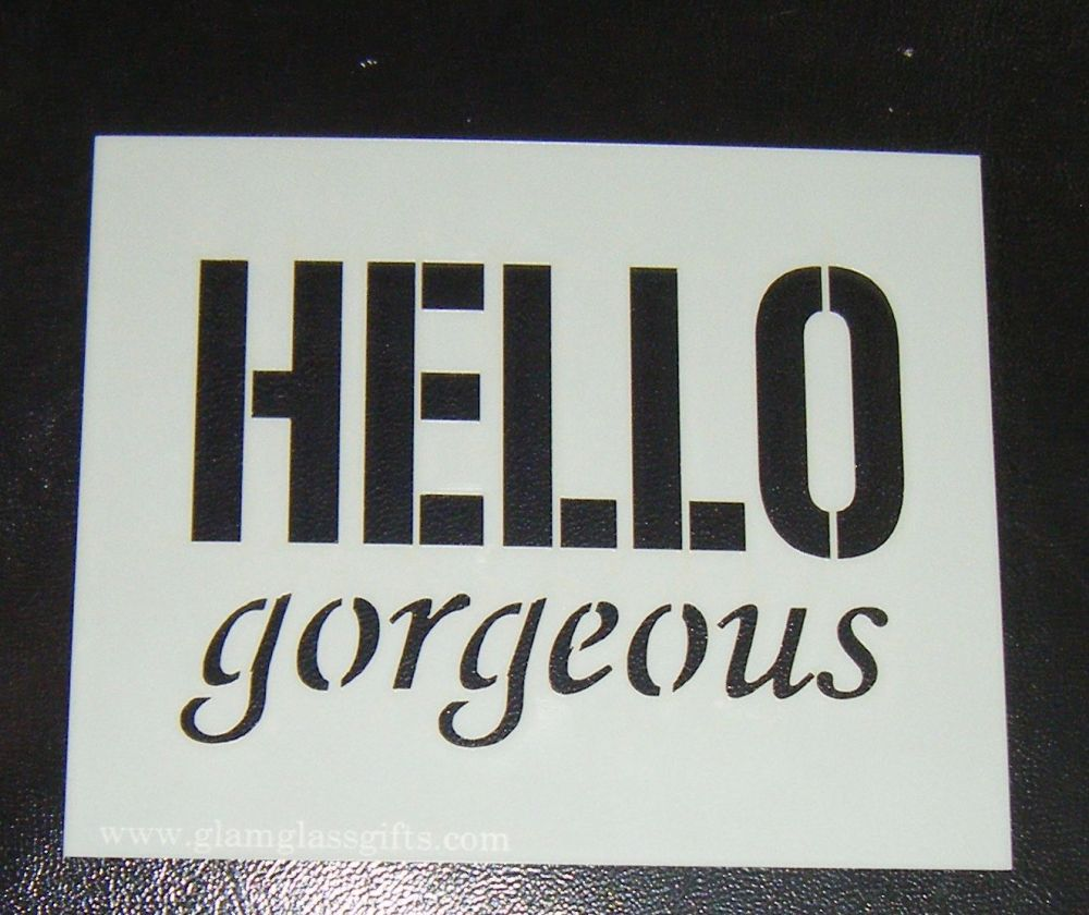 Hello Gorgeous Cookie Buscuit Cake Airbrush Craft Stencil