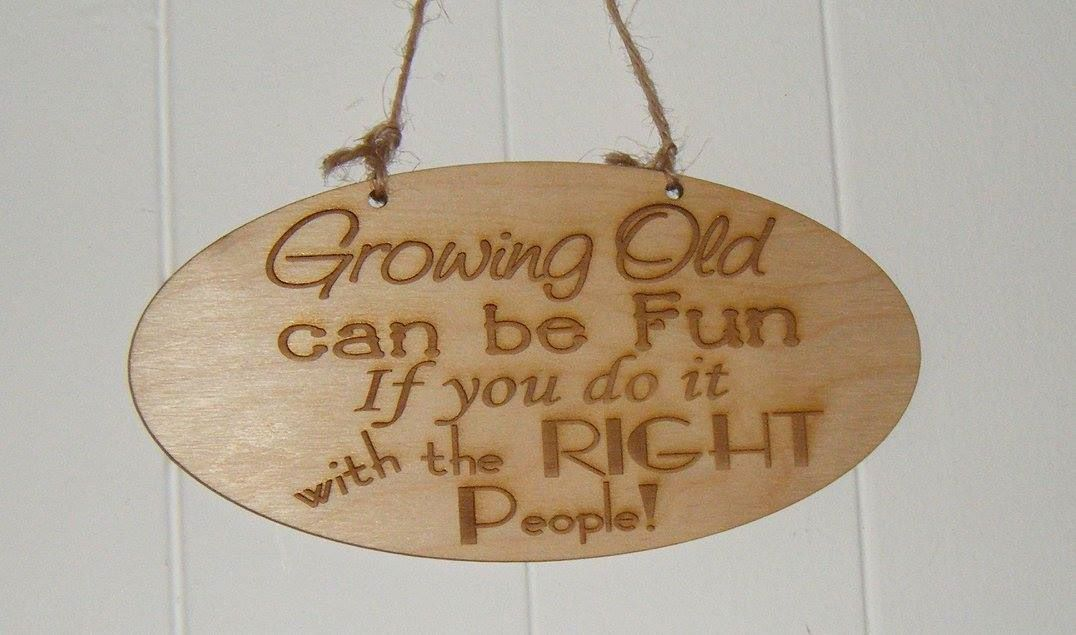 Growing old can be fun wooden plaque